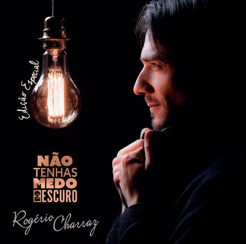 Não tenhas medo do escuro Rogério Charraz